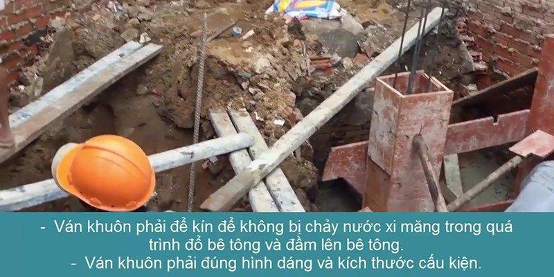 ván khuôn phải để kín để không chảy xi măng trong quá trình đổ bê tông